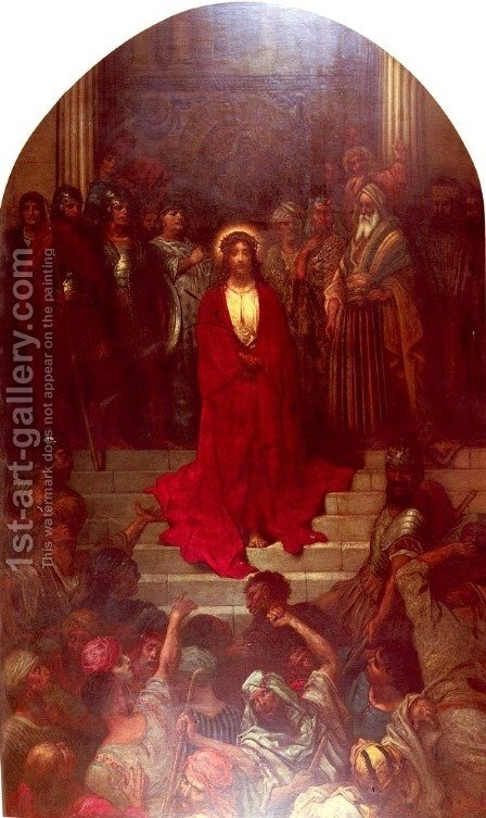 Ecce Homo (Behold the Man) by Gustave Dore - Reproduction Oil Painting