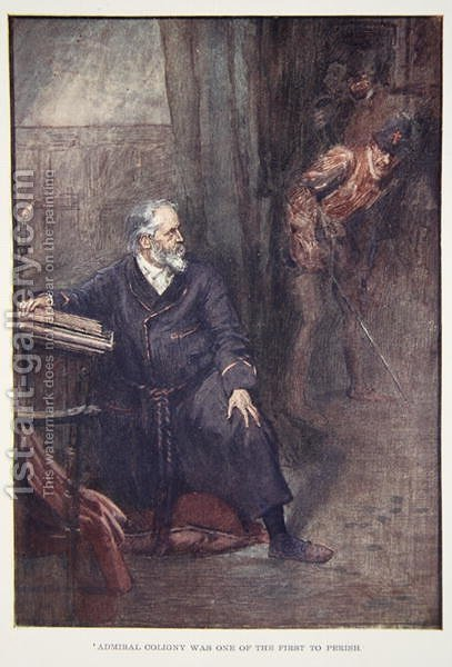 Admiral Coligny was One of the First to Perish, illustration from The Story of France Told to Boys and Girls by Mary Macgregor, 1920 by (after) Rainey, William - Reproduction Oil Painting
