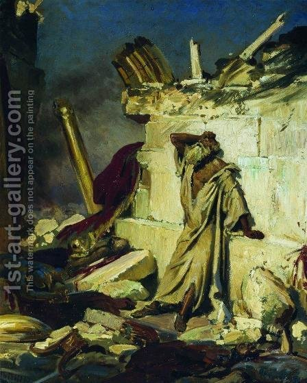 Cry of prophet Jeremiah on the Ruins of Jerusalem (on a Bible subject) by Ilya Efimovich Efimovich Repin - Reproduction Oil Painting