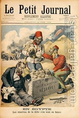 Egypt The Reserves of the Debt Going up in Smoke illustration from Le Petit Journal 14th June 1896 by Henri Meyer - Reproduction Oil Painting