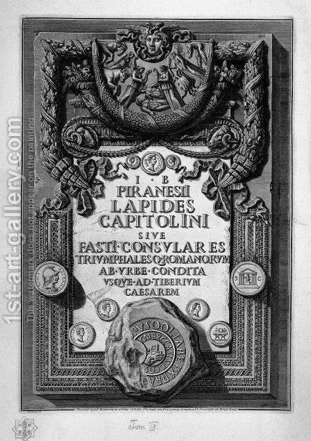 Cover Page. A large plaque embossed with rich ornaments bearing the inscription Lapides Capitoline Fasti sive consulares Triumphalesq Romanorum seasoned ab Urbe even unto Tiberium Caesarem. by Giovanni Battista Piranesi - Reproduction Oil Painting