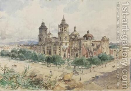La Catedral de Mexico by August Lohr - Reproduction Oil Painting