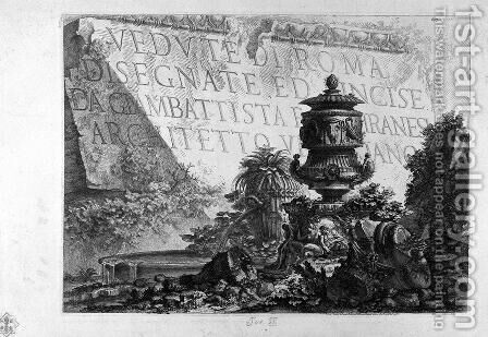 Frontispiece In the foreground, bottom right, a large decorative vase, architectural fragments scattered on the ground between plants by Giovanni Battista Piranesi - Reproduction Oil Painting