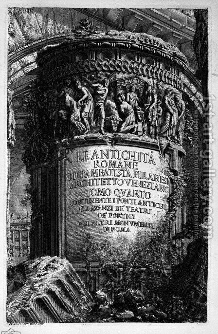 The Roman antiquities, t. 4, Plate I. Cover Page. Over a large cylindrical pillar decorated with a high relief with figures of sacrificing, the title in embossed letters. by Giovanni Battista Piranesi - Reproduction Oil Painting